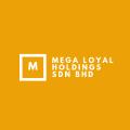 Mega Loyal Holdings Sdn Bhd
